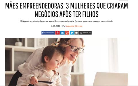 Mães Empreendedoras: 3 mulheres que criaram negócios após ter filhos